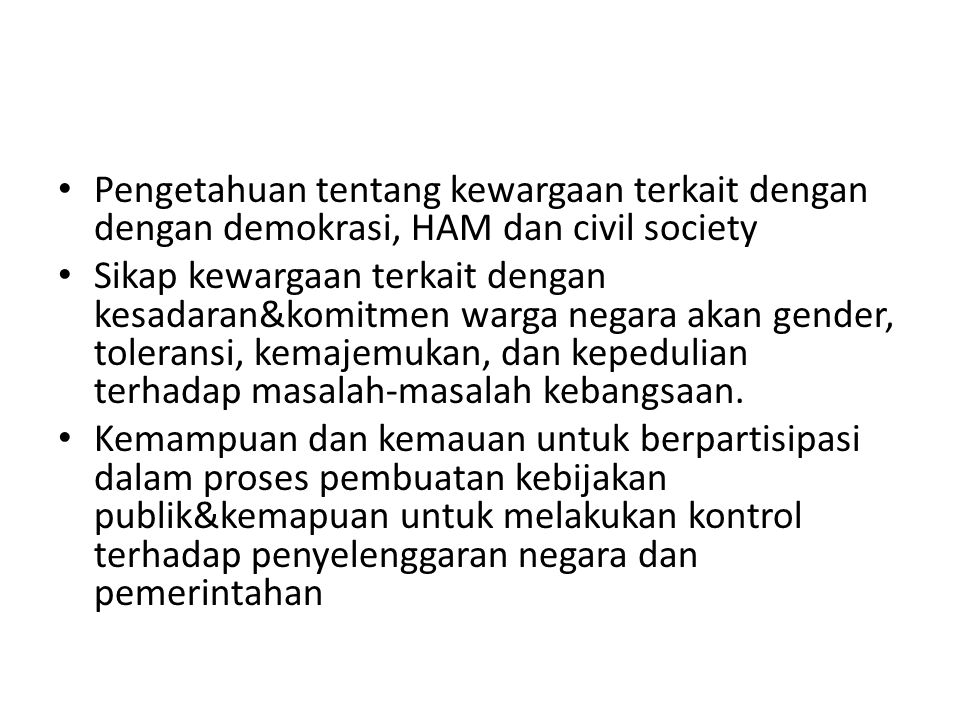 Pengetahuan tentang kewargaan terkait dengan dengan demokrasi, HAM dan civil society