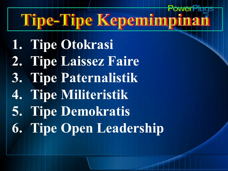 Tipe-Tipe Kepemimpinan