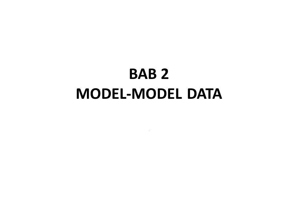 BAB 2 MODEL-MODEL DATA .