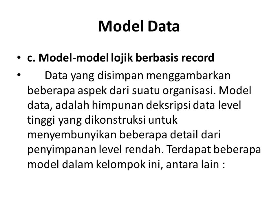 Model Data c. Model-model lojik berbasis record