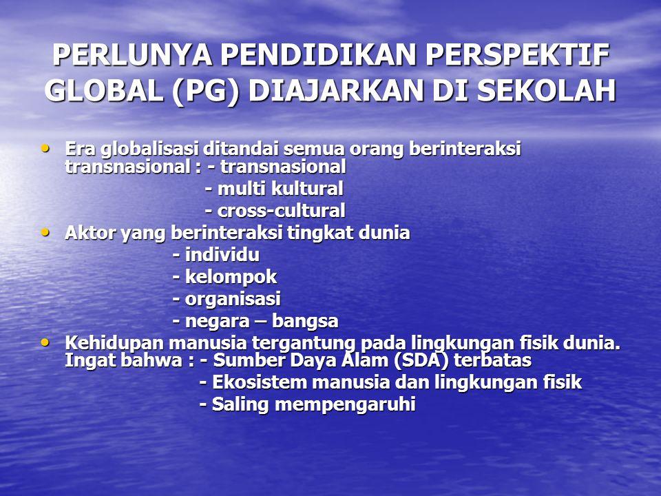 PERLUNYA PENDIDIKAN PERSPEKTIF GLOBAL (PG) DIAJARKAN DI SEKOLAH