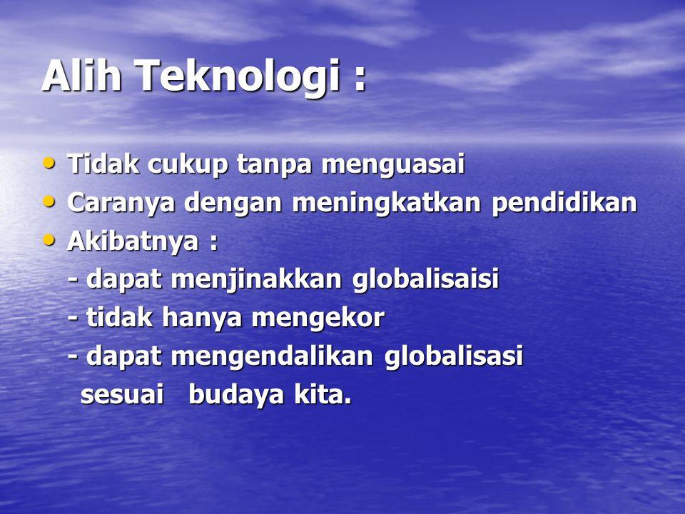 Alih Teknologi : Tidak cukup tanpa menguasai