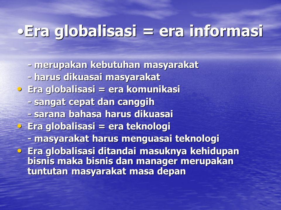 Era globalisasi = era informasi