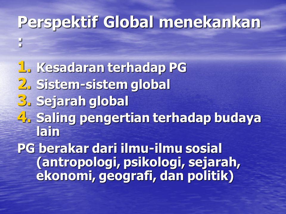 Perspektif Global menekankan :