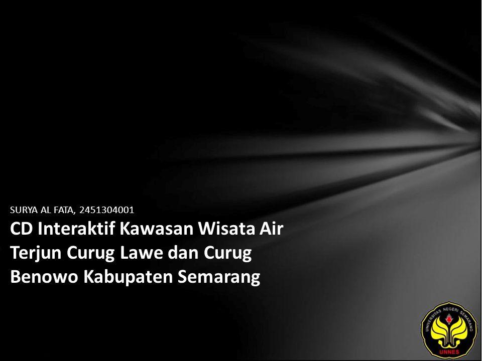 SURYA AL FATA, 2451304001 CD Interaktif Kawasan Wisata Air Terjun Curug Lawe dan Curug Benowo Kabupaten Semarang