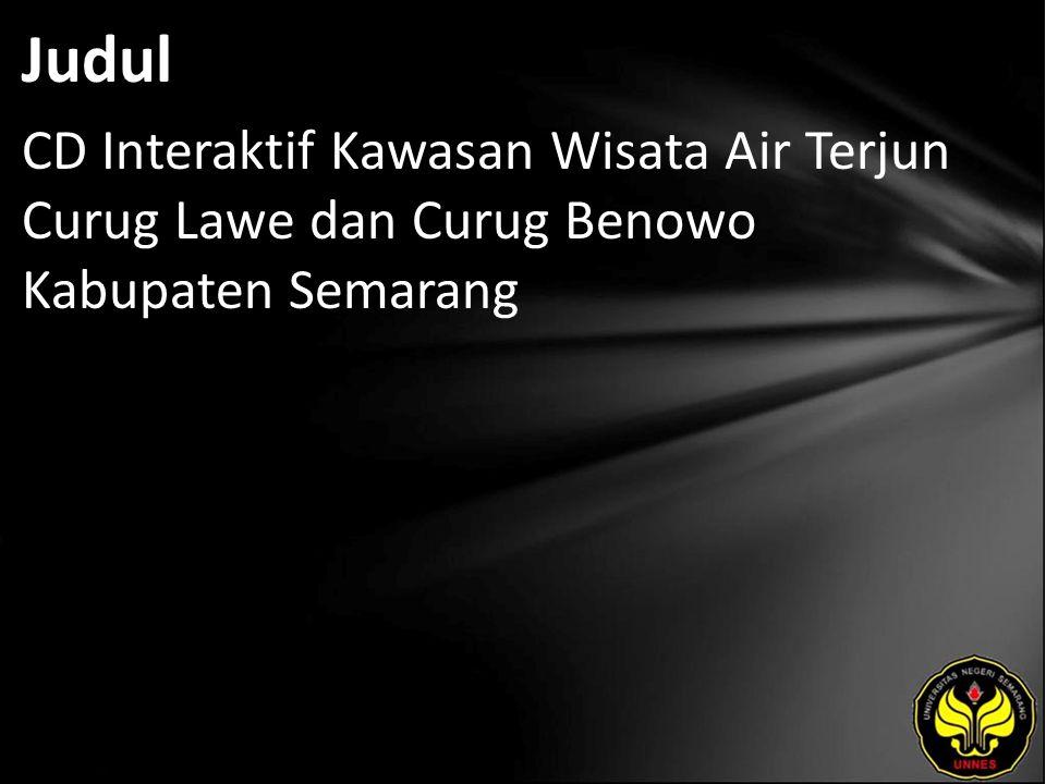Judul CD Interaktif Kawasan Wisata Air Terjun Curug Lawe dan Curug Benowo Kabupaten Semarang