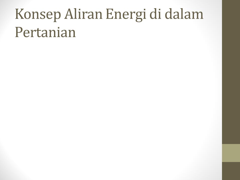 Konsep Aliran Energi di dalam Pertanian