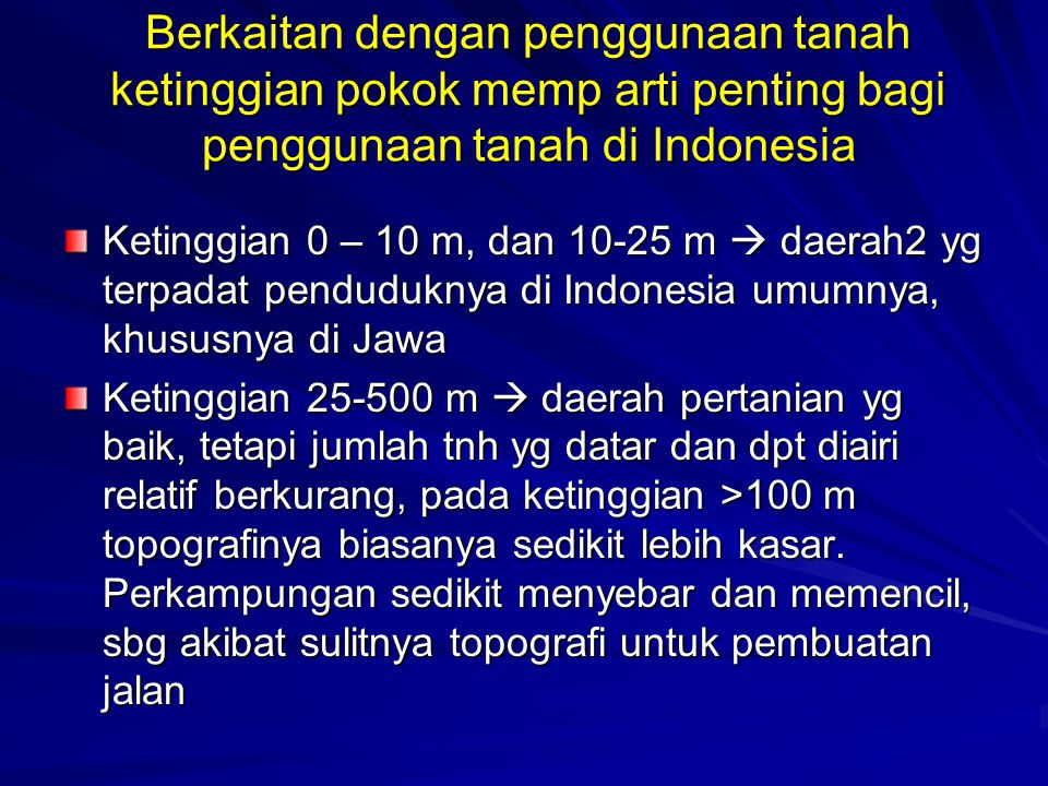 Berkaitan dengan penggunaan tanah ketinggian pokok memp arti penting bagi penggunaan tanah di Indonesia