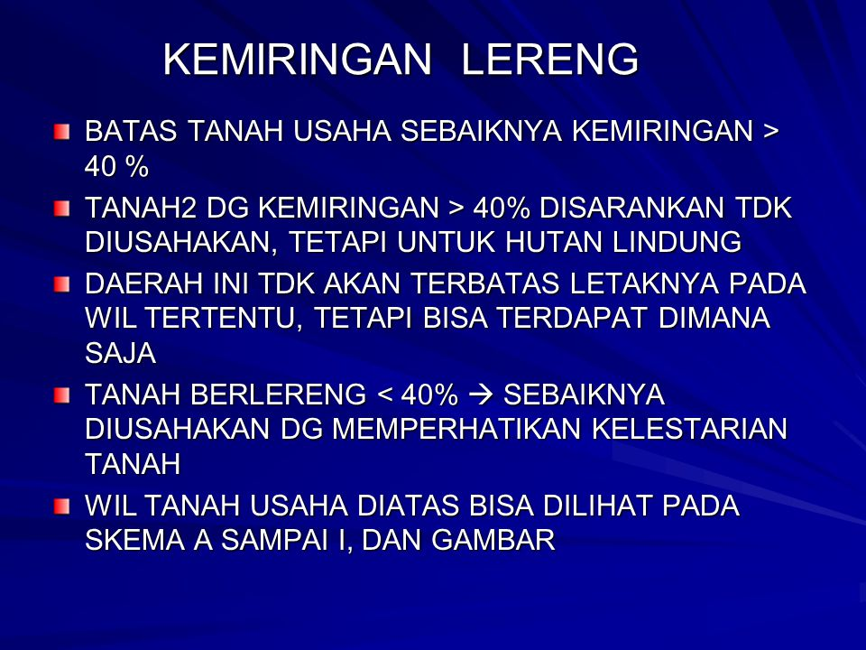 KEMIRINGAN LERENG BATAS TANAH USAHA SEBAIKNYA KEMIRINGAN > 40 %