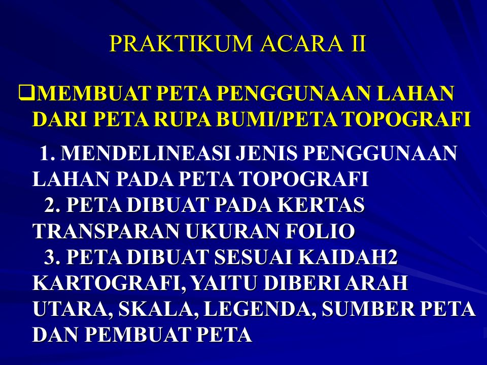 PRAKTIKUM ACARA II MEMBUAT PETA PENGGUNAAN LAHAN DARI PETA RUPA BUMI/PETA TOPOGRAFI. 1. MENDELINEASI JENIS PENGGUNAAN LAHAN PADA PETA TOPOGRAFI.
