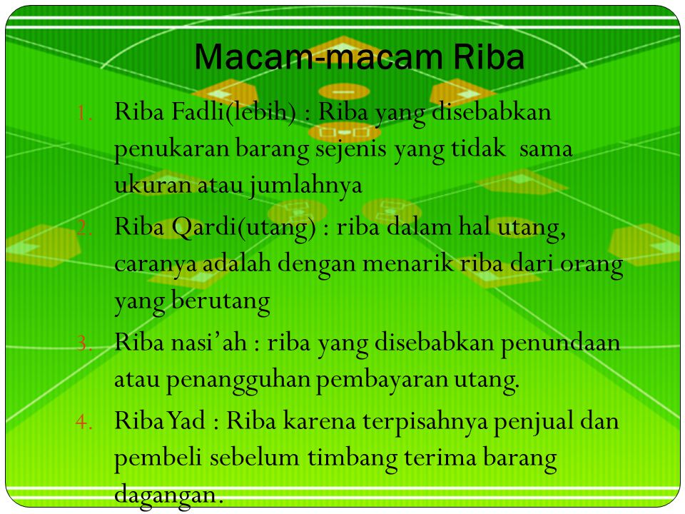 Macam-macam Riba Riba Fadli(lebih) : Riba yang disebabkan penukaran barang sejenis yang tidak sama ukuran atau jumlahnya.