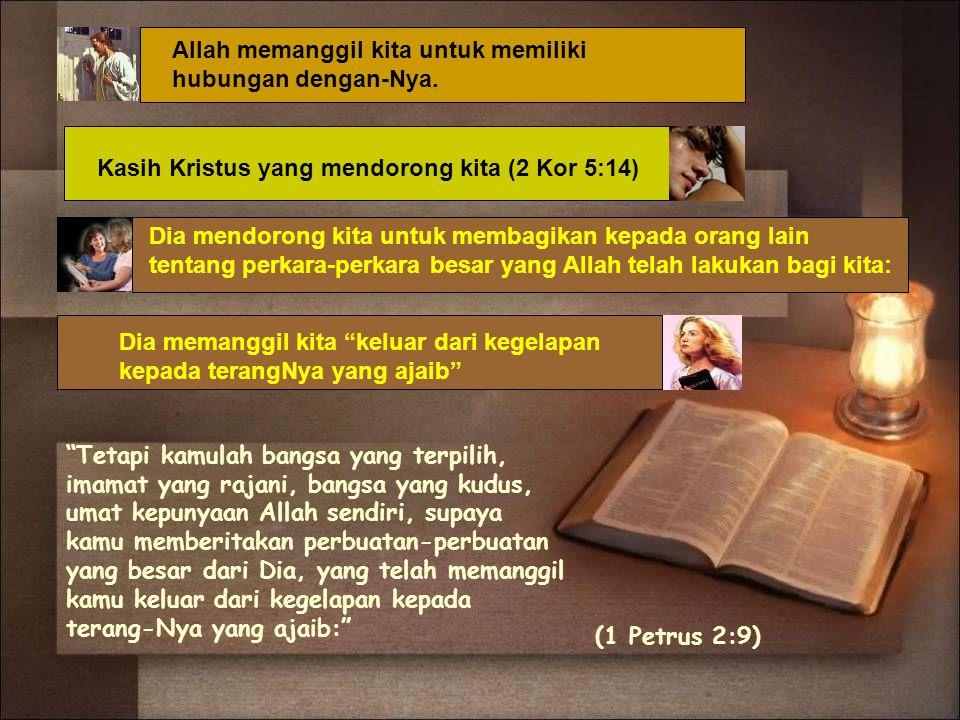 Allah memanggil kita untuk memiliki hubungan dengan-Nya.