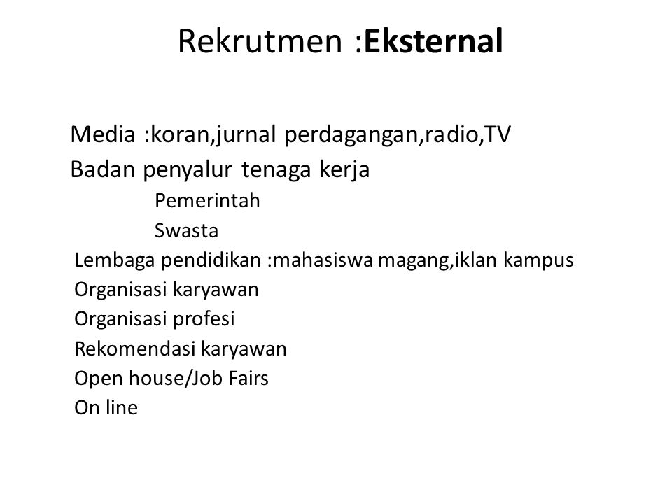 Rekrutmen :Eksternal Media :koran,jurnal perdagangan,radio,TV