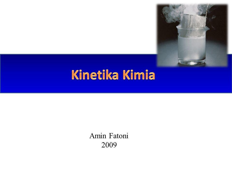 Kinetika Kimia Amin Fatoni 2009