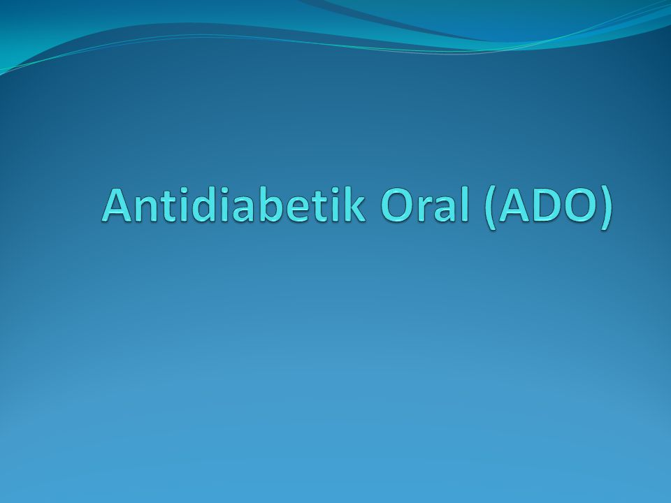 Antidiabetik Oral (ADO)