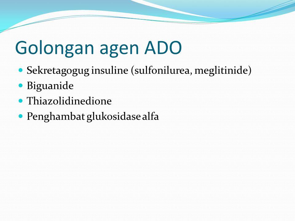 Golongan agen ADO Sekretagogug insuline (sulfonilurea, meglitinide)