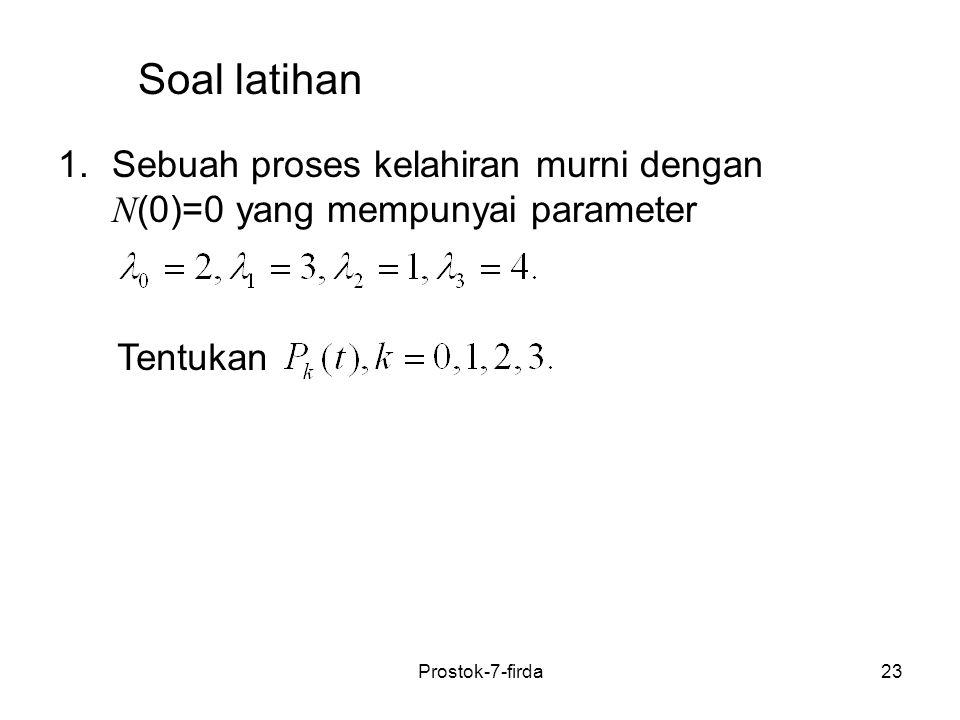 Soal latihan Sebuah proses kelahiran murni dengan N(0)=0 yang mempunyai parameter.