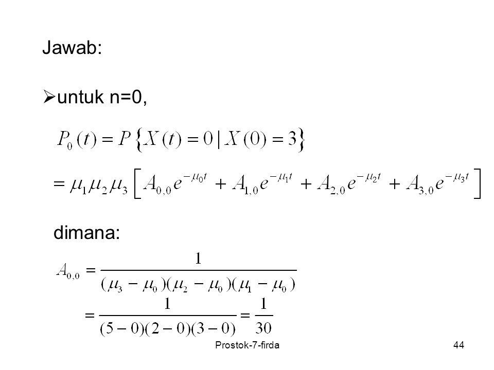 Jawab: untuk n=0, dimana: Prostok-7-firda