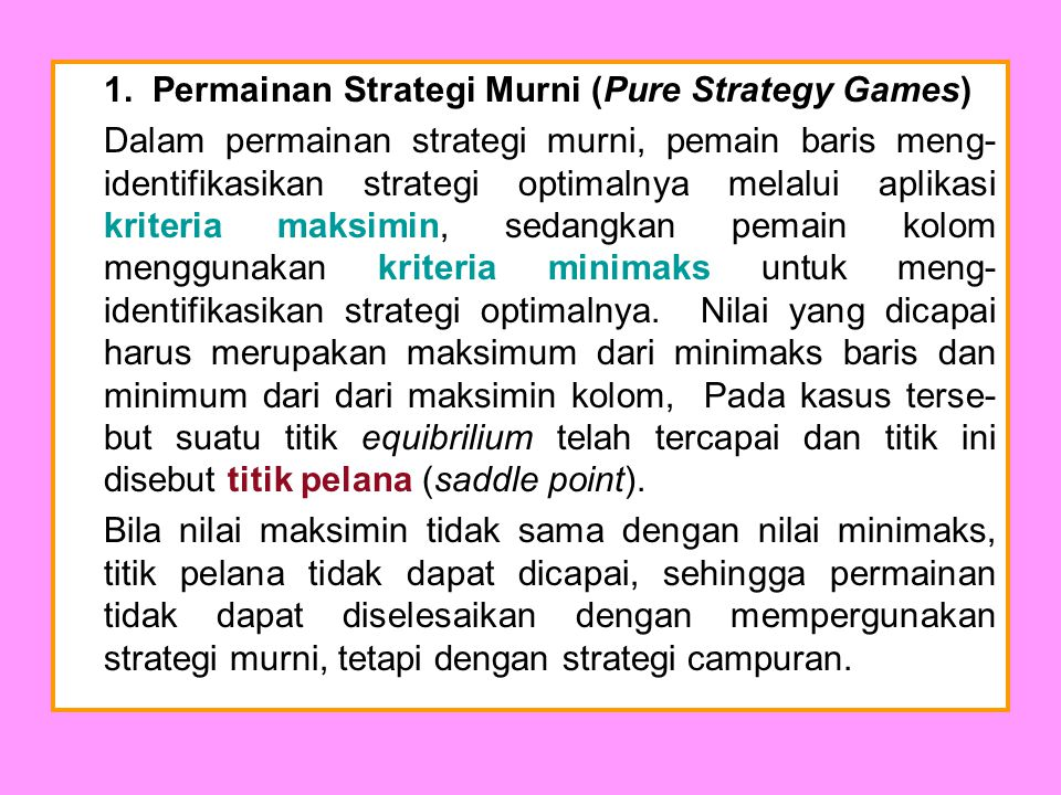 1. Permainan Strategi Murni (Pure Strategy Games)