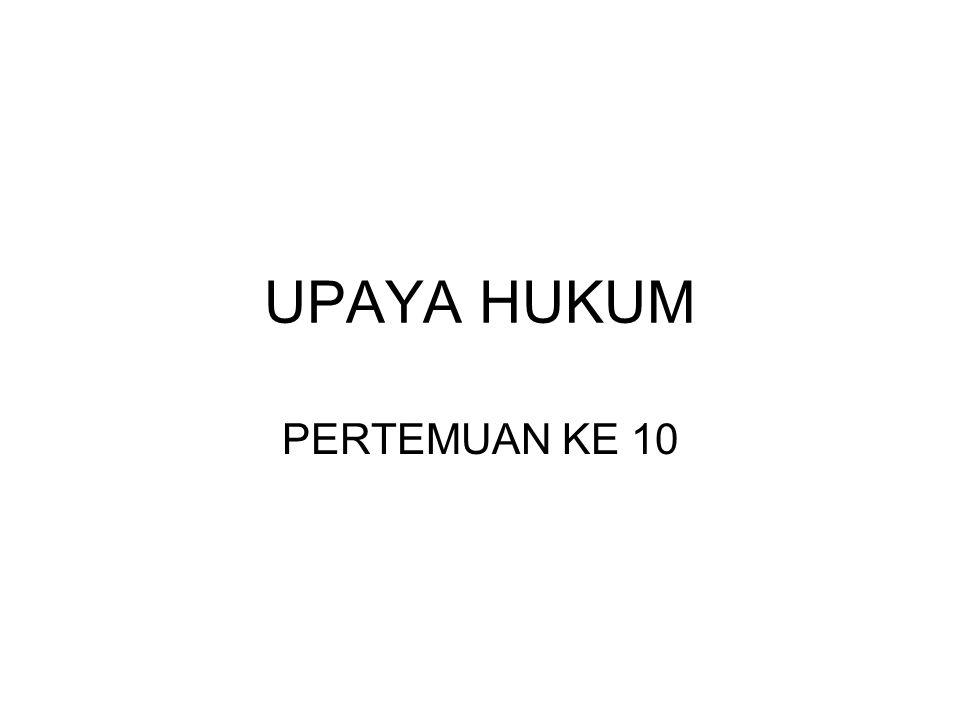 UPAYA HUKUM PERTEMUAN KE 10