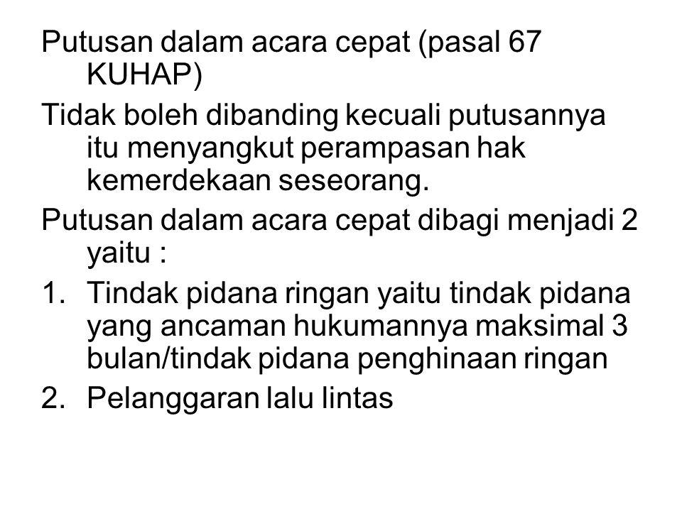 Putusan dalam acara cepat (pasal 67 KUHAP)