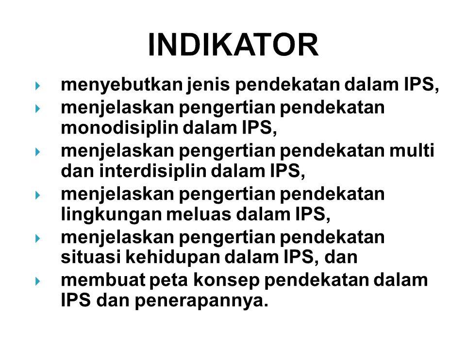 INDIKATOR menyebutkan jenis pendekatan dalam IPS,
