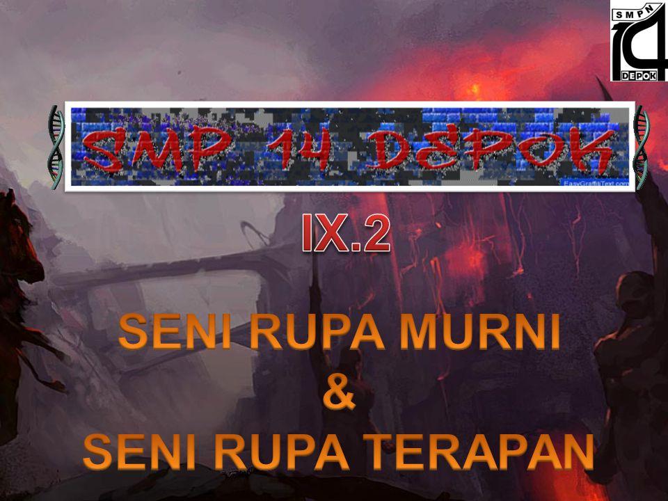 IX.2 SENI RUPA MURNI & SENI RUPA TERAPAN