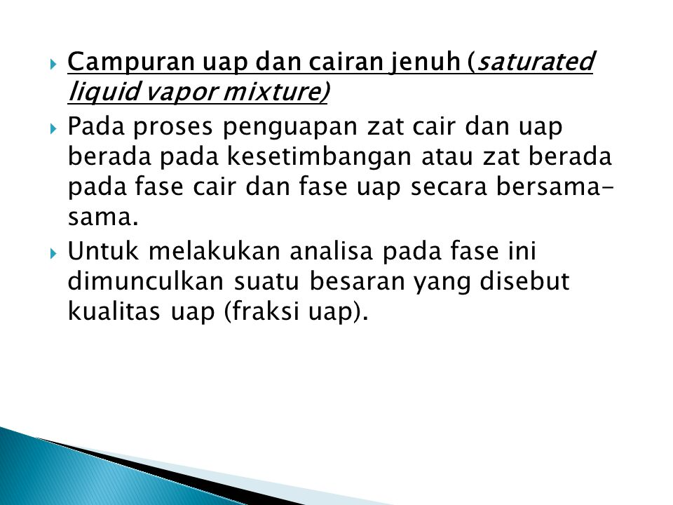 Campuran uap dan cairan jenuh (saturated liquid vapor mixture)