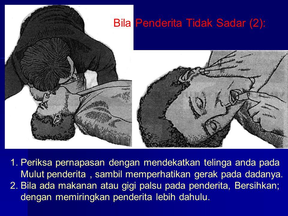 Bila Penderita Tidak Sadar (2):