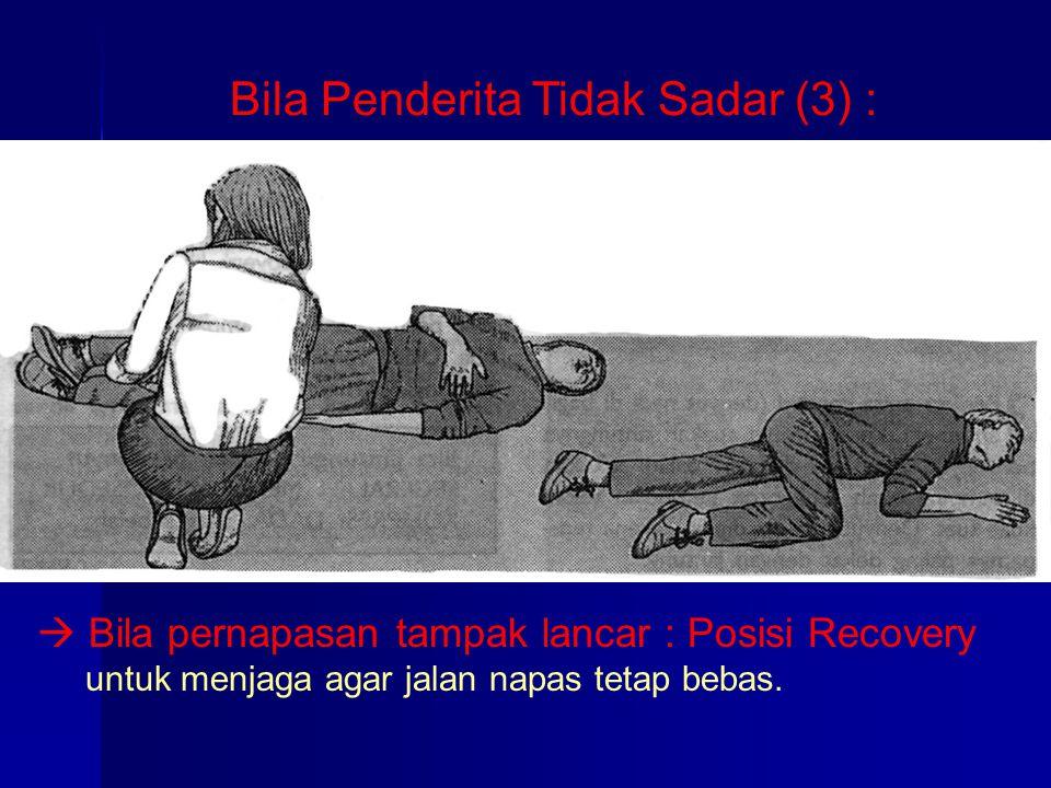 Bila Penderita Tidak Sadar (3) :
