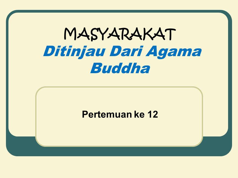 MASYARAKAT Ditinjau Dari Agama Buddha