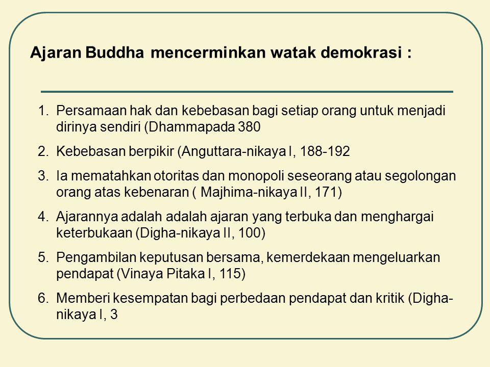 Ajaran Buddha mencerminkan watak demokrasi :