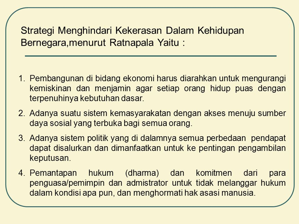 Strategi Menghindari Kekerasan Dalam Kehidupan Bernegara,menurut Ratnapala Yaitu :