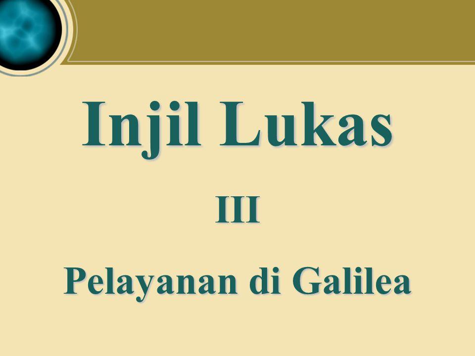 Injil Lukas III Pelayanan di Galilea