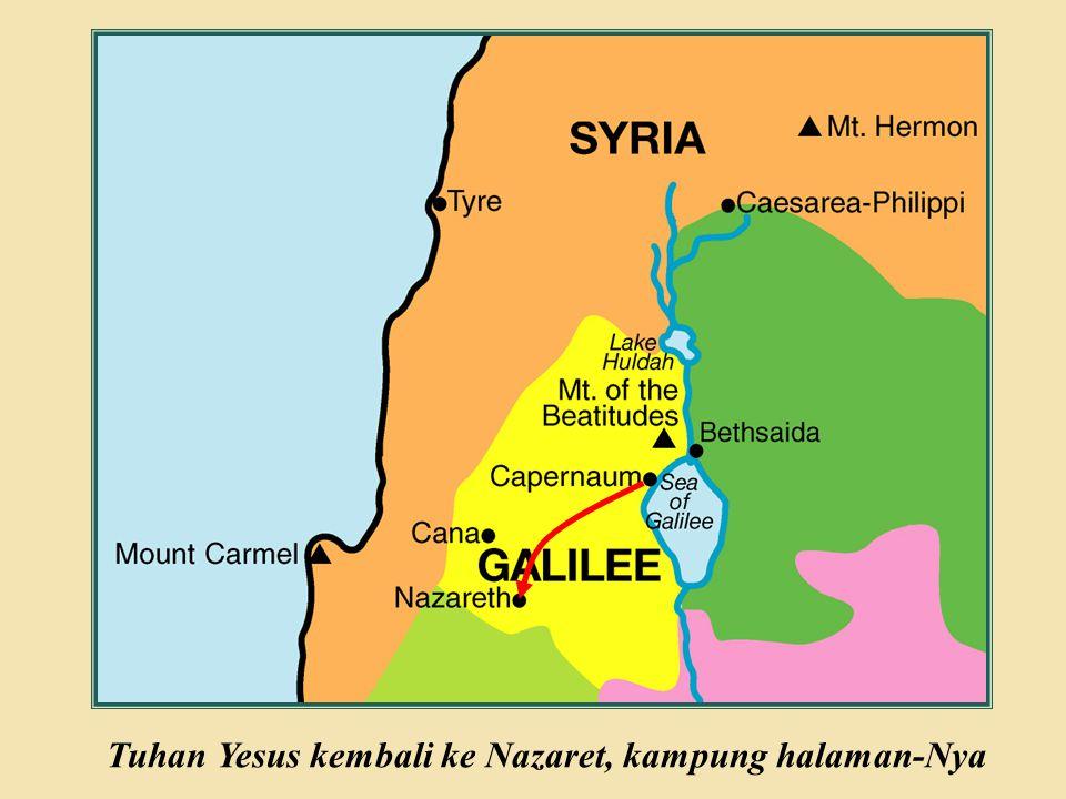 Tuhan Yesus kembali ke Nazaret, kampung halaman-Nya