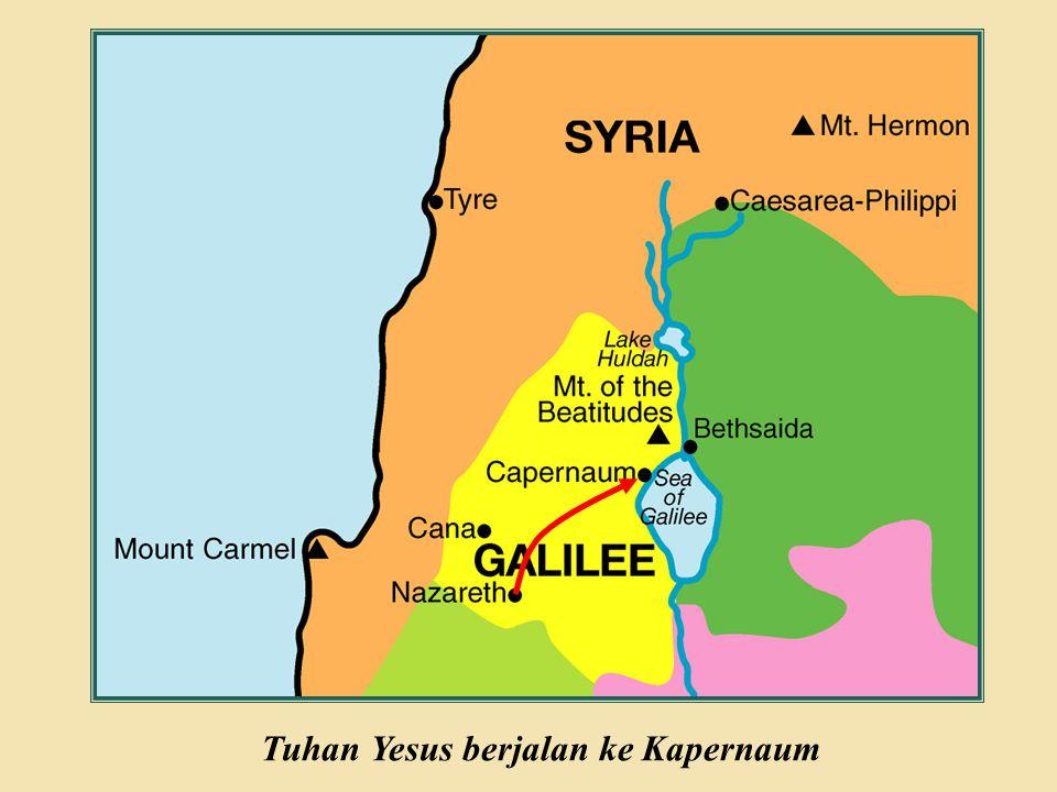 Tuhan Yesus berjalan ke Kapernaum