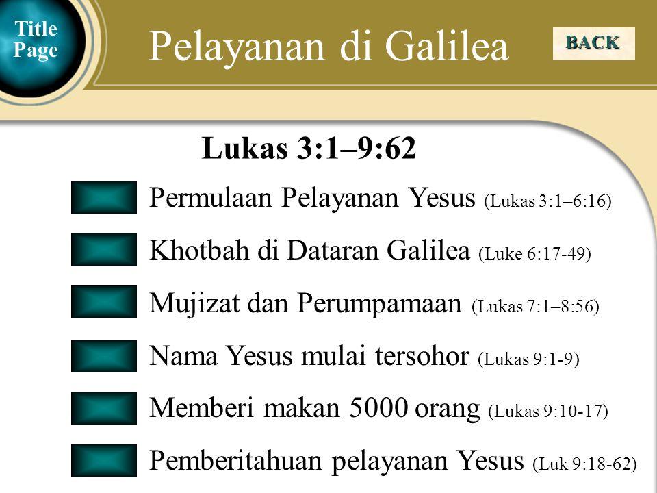 Pelayanan di Galilea Lukas 3:1–9:62