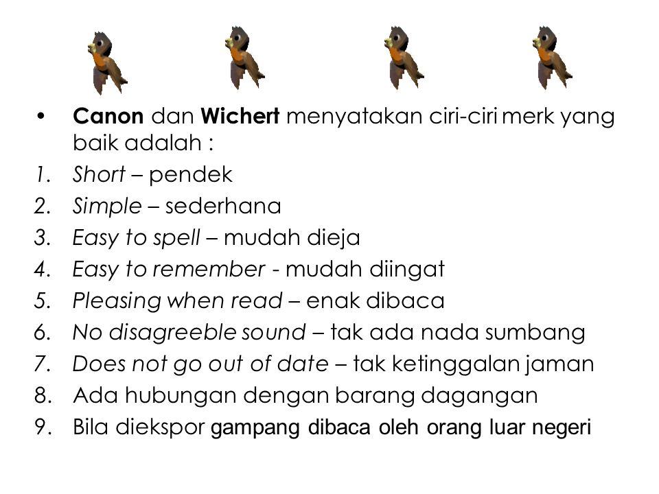 Canon dan Wichert menyatakan ciri-ciri merk yang baik adalah :