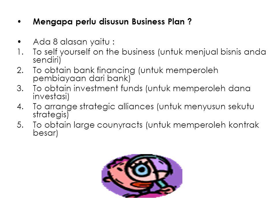 Mengapa perlu disusun Business Plan