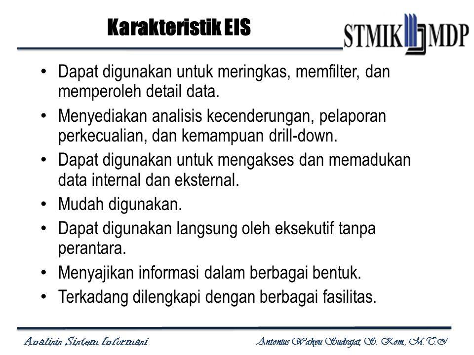 Karakteristik EIS Dapat digunakan untuk meringkas, memfilter, dan memperoleh detail data.