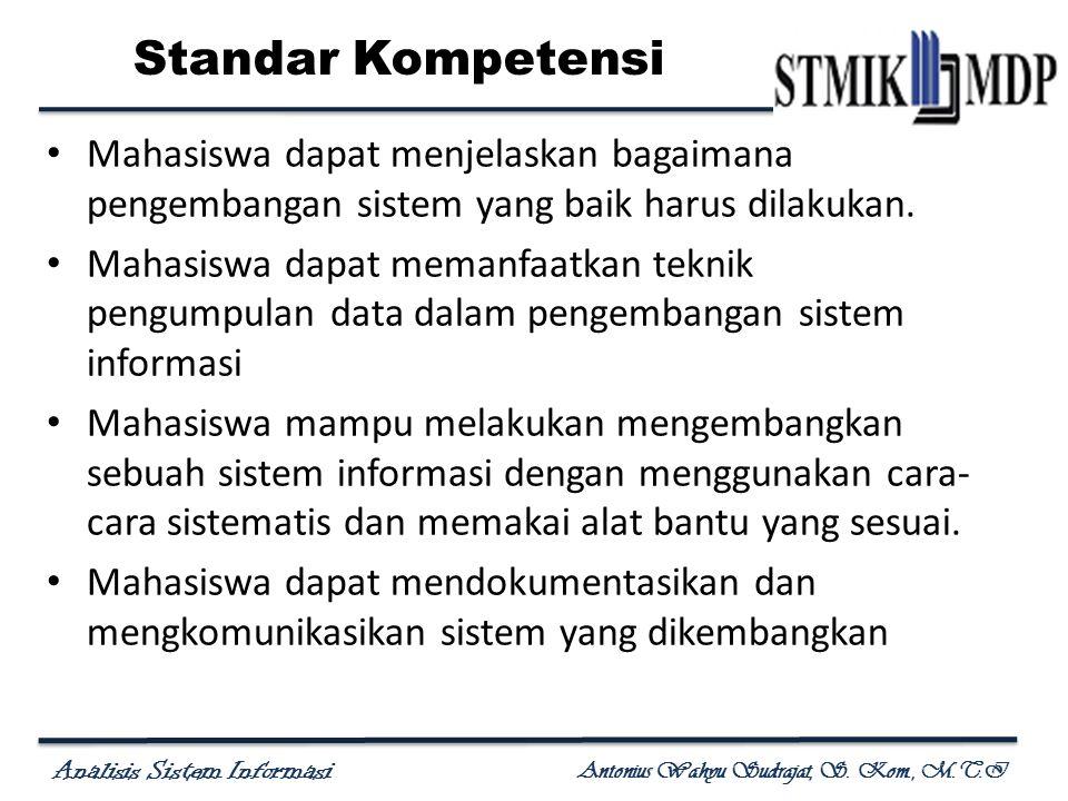 Standar Kompetensi Mahasiswa dapat menjelaskan bagaimana pengembangan sistem yang baik harus dilakukan.
