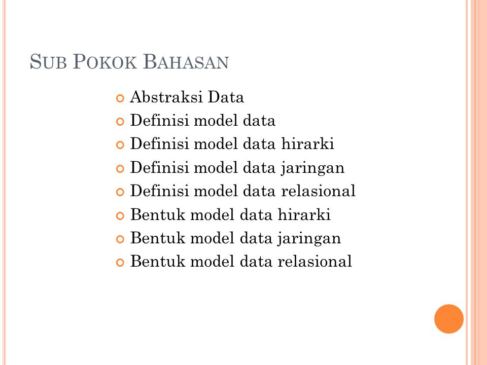 Sub Pokok Bahasan Abstraksi Data Definisi model data