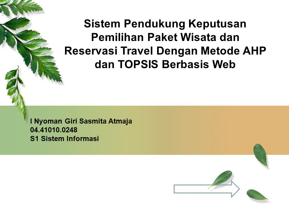 Sistem Pendukung Keputusan Pemilihan Paket Wisata dan Reservasi Travel Dengan Metode AHP dan TOPSIS Berbasis Web