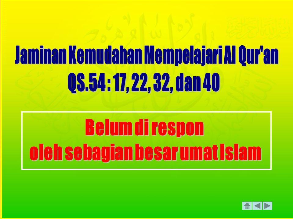 Jaminan Kemudahan Mempelajari Al Qur an oleh sebagian besar umat Islam