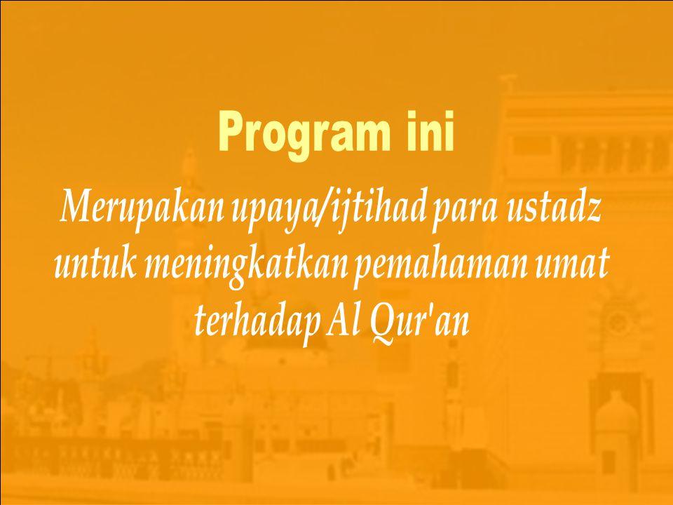 Merupakan upaya/ijtihad para ustadz untuk meningkatkan pemahaman umat