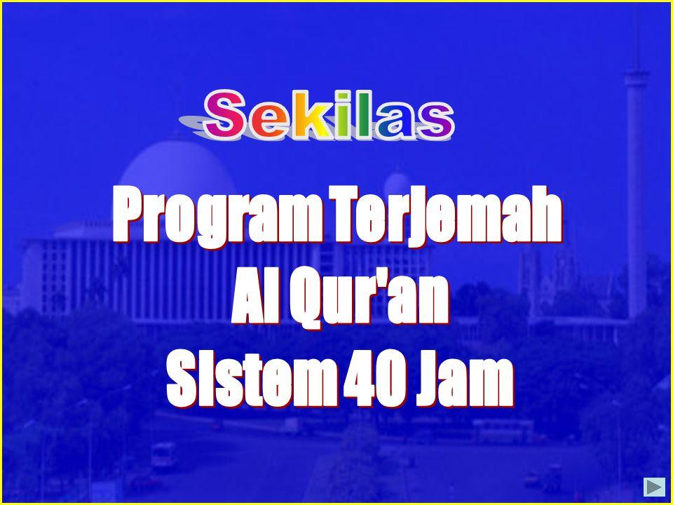 Program Terjemah Al Qur an Sistem 40 Jam Sekilas