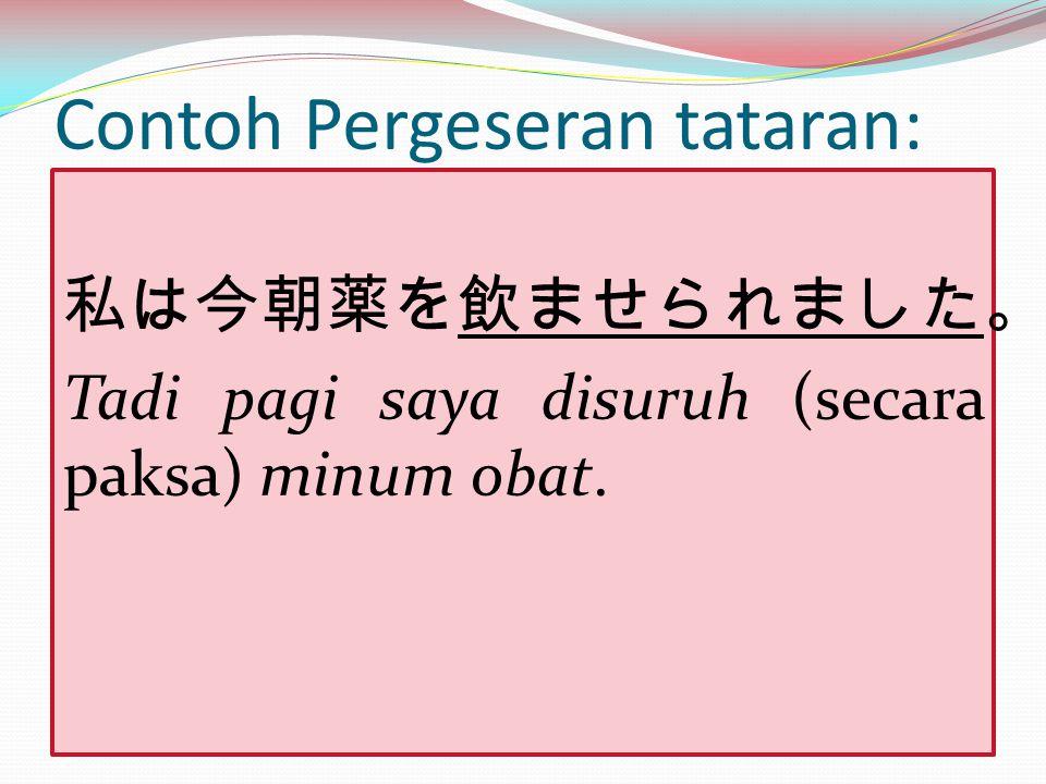 Contoh Pergeseran tataran: