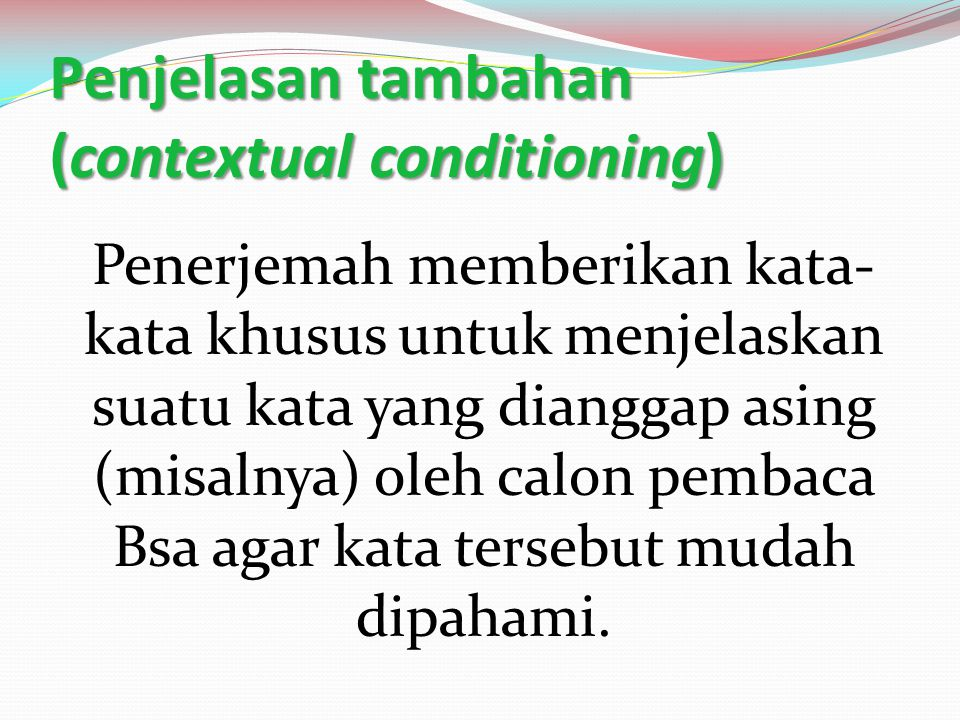 Penjelasan tambahan (contextual conditioning)