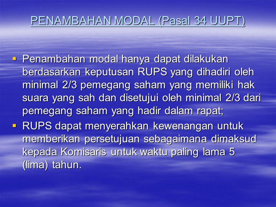 PENAMBAHAN MODAL (Pasal 34 UUPT)
