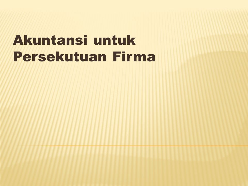 Akuntansi untuk Persekutuan Firma